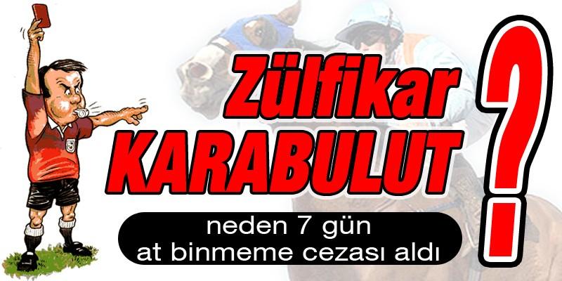 Zülfükar KARABULUT, neden 7 gün at binmeme cezası aldı