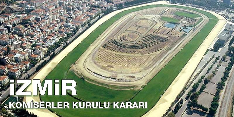 21 Mart Perşembe Günü İzmir Hipodromu Komiserler Kurulu Kararı.