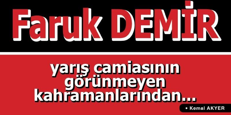Faruk Demir, yarış camiasının görünmeyen kahramanlarından...