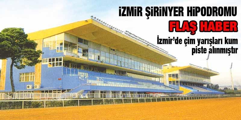 İzmir'deki ÇİM Pist Yarışı KUM Piste Alınmıştır