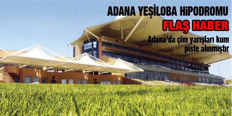 Adana'da Pist Değişikliği