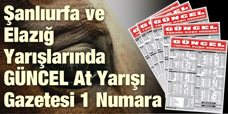 Şanlıurfa ve Elazığ Yarışlarında GÜNCEL At Yarışı Gazetesi 1 Numara