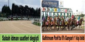 Sabah idman saatleri degişti , Gulfstream Park'ta 6'lı Ganyan'ı 1 kişi bildi