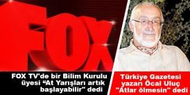 """FOX TV'de bir Bilim Kurulu üyesi At Yarışları artık başlayabilir dedi / Türkiye Gazetesi yazarı Öcal Uluç """"Atlar ölmesin"""" dedi"""