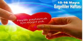 En Büyük Engel Sevgisizliktir  10-16 Mayıs Engelliler Haftası