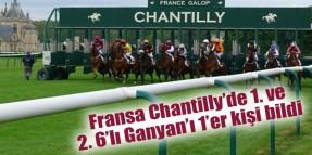 18 Mayıs Pazartesi günü Fransa Chantilly yarışlarında 1. ve 2. 6'lı ganyanı birer kişi bildi