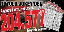 """Tüyulo Jokey Ekibi gururla sunar """"4 günde 4 altılı ganyan toplamda 204.577,01 TL"""""""