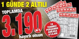 Gazeteniz GÜNCEL 16 Temmuz Perşembe Ankara'da iki 6'lı ganyanı da doğru tahmin ederek 3.190,66 TL kazandırdı