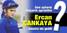 Son ayların başarılı aprantisi Ercan ÇANKAYA nazara mı geldi?