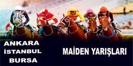 Ankara İstanbul Bursa Maiden yarışlarında günün yıldızları ve raporları