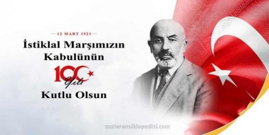 12 Mart 1921 yılında İstiklal Marşımızın kabulünün 100.yılı kutlu olsun. Mehmet Akif Ersoy'u Anma Günü