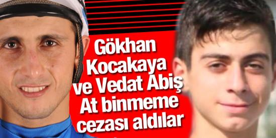 Gökhan Kocakaya  ve Vedat Abiş at binmeme cezası aldılar