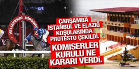 Çarşamba İstanbul ve Elazığ koşularında protesto çekildi. Komiserler kurulu ne kararı verdi?
