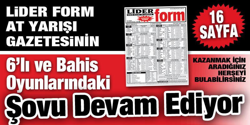Lider Form At Yarışı Gazetenizin 6'lı ve bahis oyunlarındaki şovu devam ediyor!!!