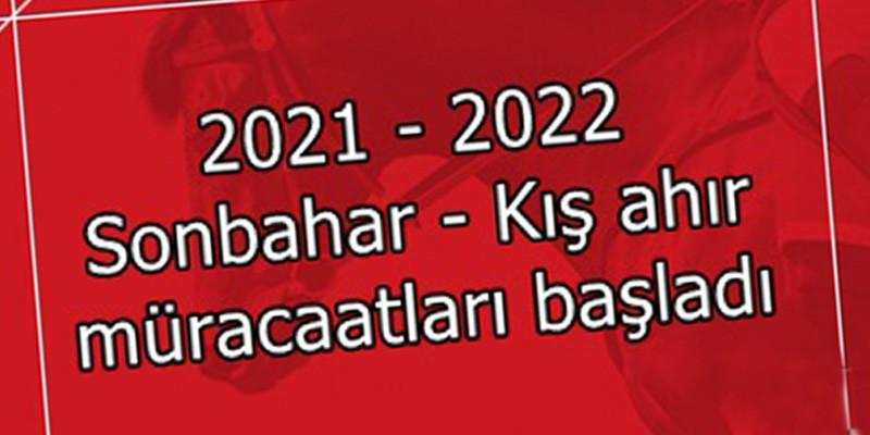 2021 - 2022 Sonbahar – Kış ahır müracaatları başladı